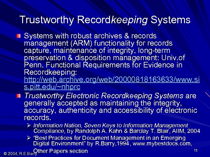 Trustworthy Recordkeeping Systems with robust archives & records management (ARM) functionality for records capture,