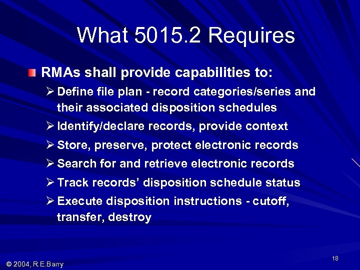 What 5015. 2 Requires RMAs shall provide capabilities to: Ø Define file plan -