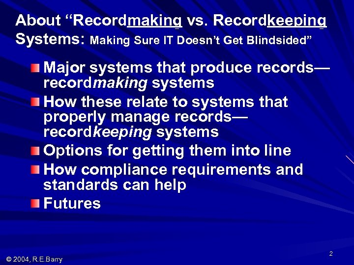 """About """"Recordmaking vs. Recordkeeping Systems: Making Sure IT Doesn't Get Blindsided"""" Major systems that"""