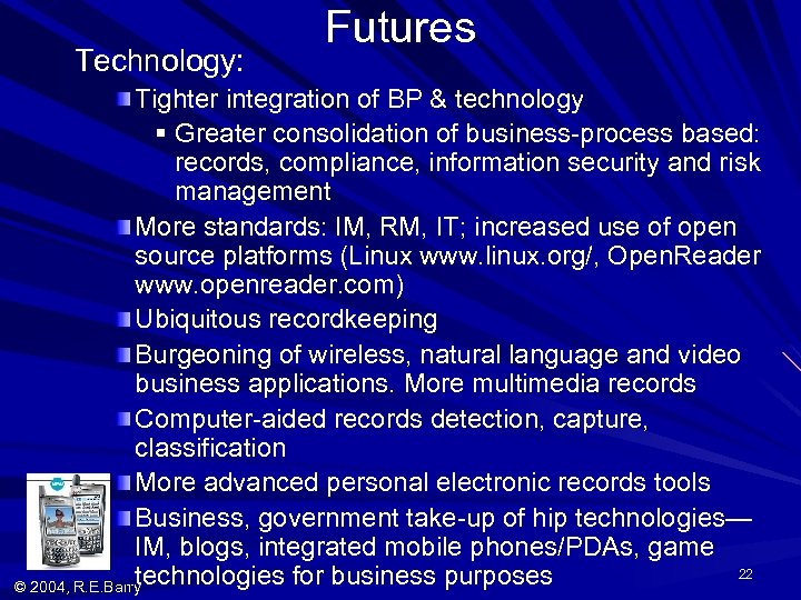 Technology: Futures Tighter integration of BP & technology § Greater consolidation of business-process based: