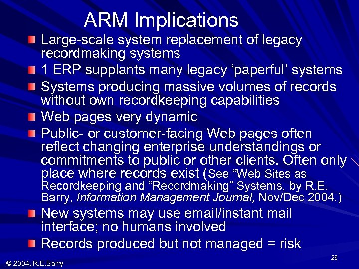 ARM Implications Large-scale system replacement of legacy recordmaking systems 1 ERP supplants many legacy