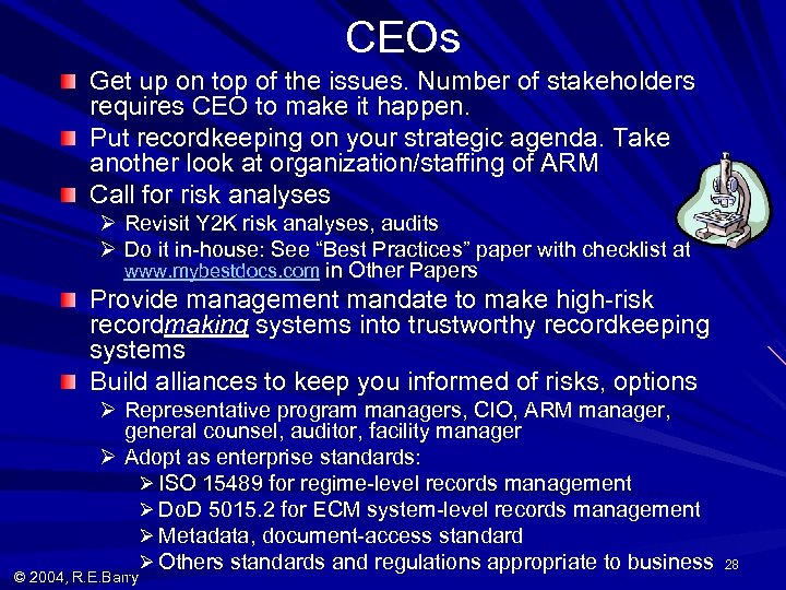CEOs Get up on top of the issues. Number of stakeholders requires CEO to