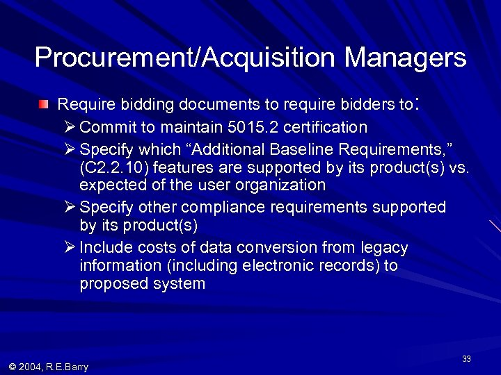 Procurement/Acquisition Managers Require bidding documents to require bidders to: Ø Commit to maintain 5015.