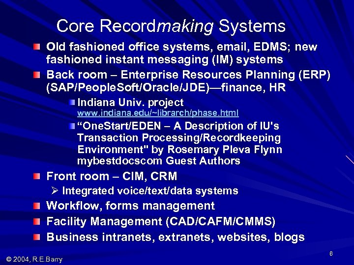 Core Recordmaking Systems Old fashioned office systems, email, EDMS; new fashioned instant messaging (IM)