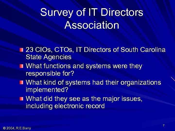 Survey of IT Directors Association 23 CIOs, CTOs, IT Directors of South Carolina State