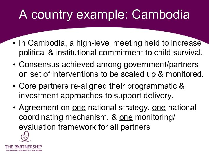 A country example: Cambodia • In Cambodia, a high-level meeting held to increase political