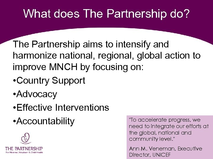 What does The Partnership do? The Partnership aims to intensify and harmonize national, regional,