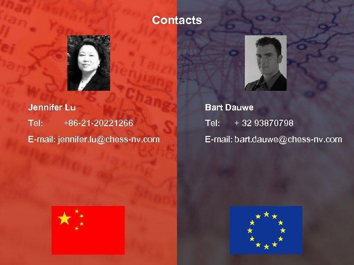 Contacts Jennifer Lu Bart Dauwe Tel: +86 -21 -20221266 Tel: + 32 93870798 E-mail: