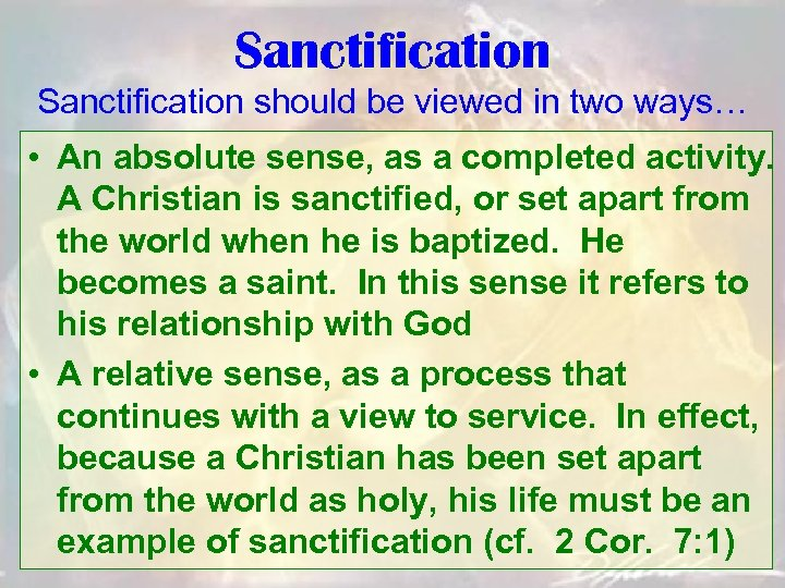 Sanctification should be viewed in two ways… • An absolute sense, as a completed