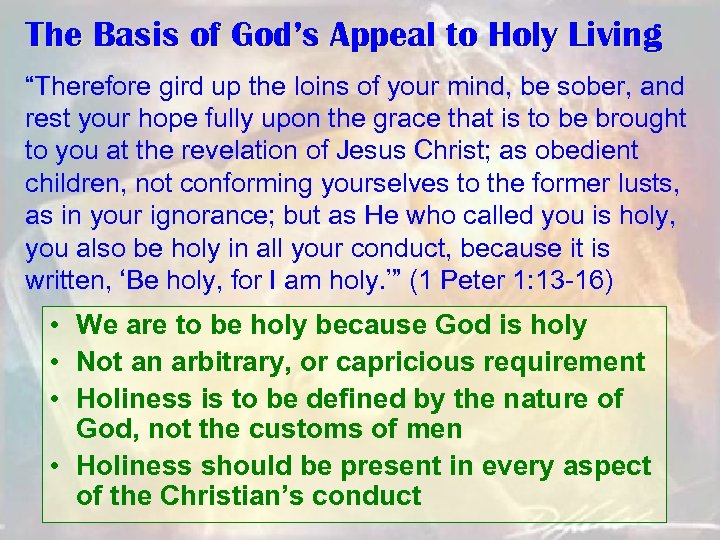"The Basis of God's Appeal to Holy Living ""Therefore gird up the loins of"