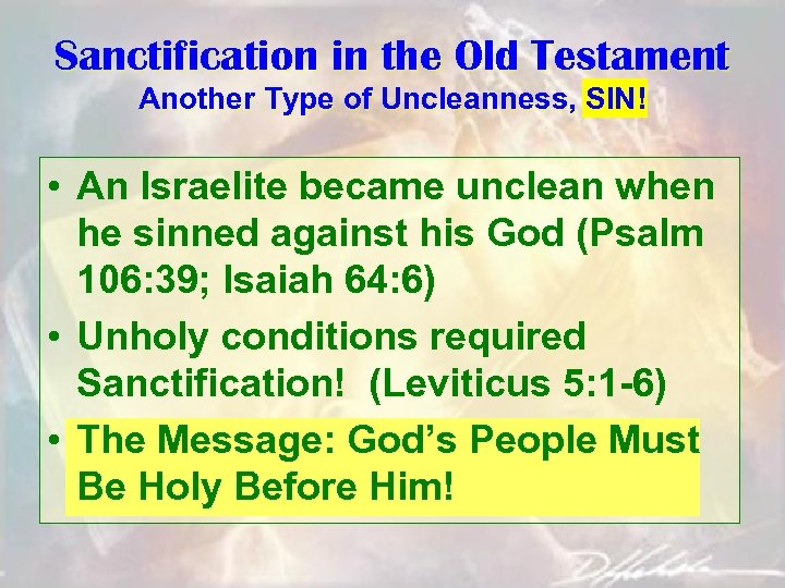Sanctification in the Old Testament Another Type of Uncleanness, SIN! • An Israelite became