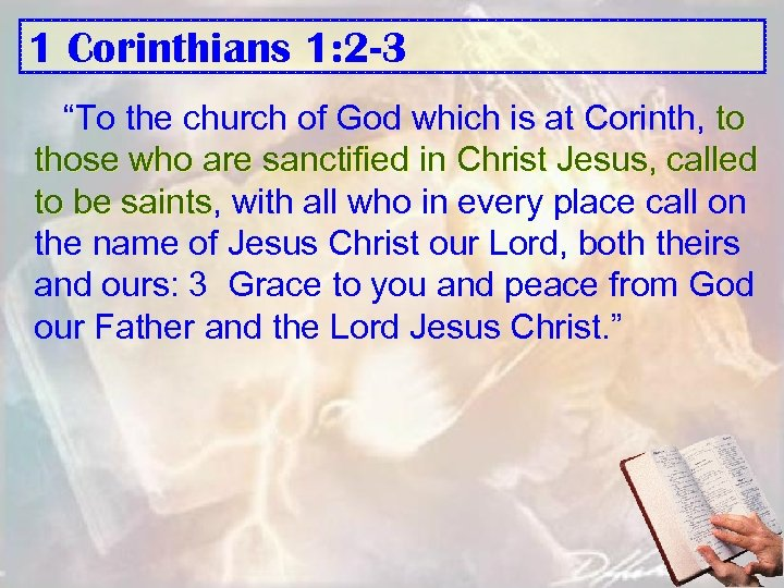 "1 Corinthians 1: 2 -3 ""To the church of God which is at Corinth,"
