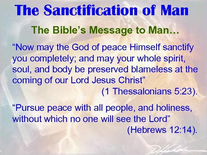 "The Sanctification of Man The Bible's Message to Man… ""Now may the God of"