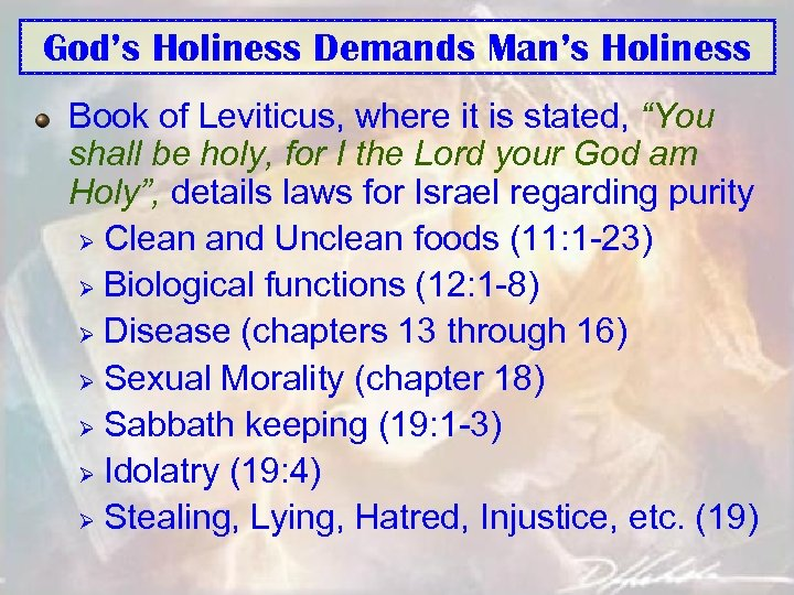 "God's Holiness Demands Man's Holiness Book of Leviticus, where it is stated, ""You shall"