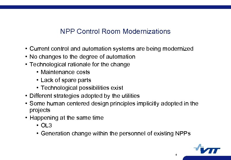 NPP Control Room Modernizations • Current control and automation systems are being modernized •