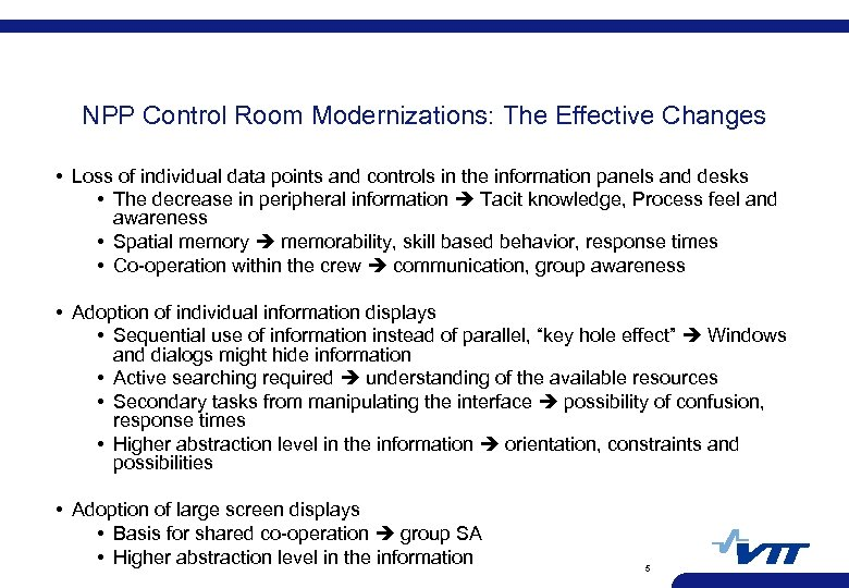 NPP Control Room Modernizations: The Effective Changes • Loss of individual data points and