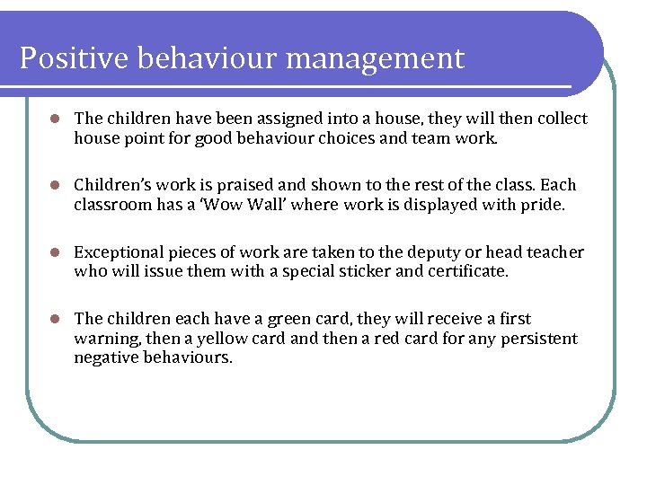 Positive behaviour management l The children have been assigned into a house, they will
