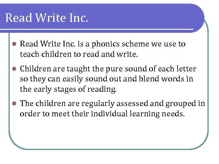 Read Write Inc. l Read Write Inc. is a phonics scheme we use to