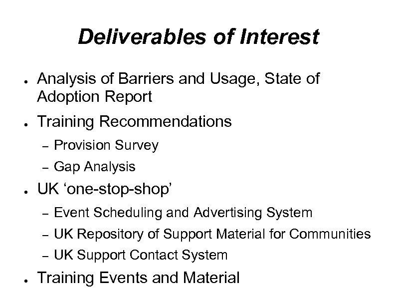 Deliverables of Interest ● ● Analysis of Barriers and Usage, State of Adoption Report