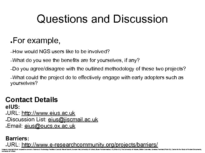 Questions and Discussion ● For example, –How would NGS users like to be involved?