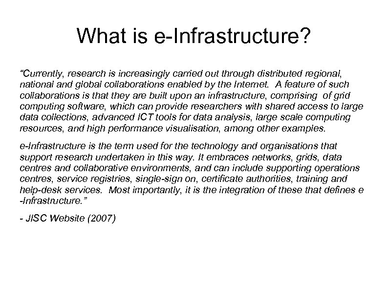 "What is e-Infrastructure? ""Currently, research is increasingly carried out through distributed regional, national and"