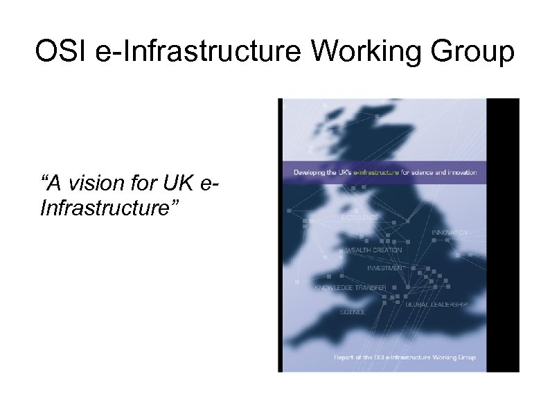 "OSI e-Infrastructure Working Group ""A vision for UK e. Infrastructure"""