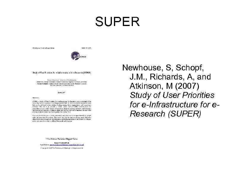 SUPER Newhouse, S, Schopf, J. M. , Richards, A, and Atkinson, M (2007) Study