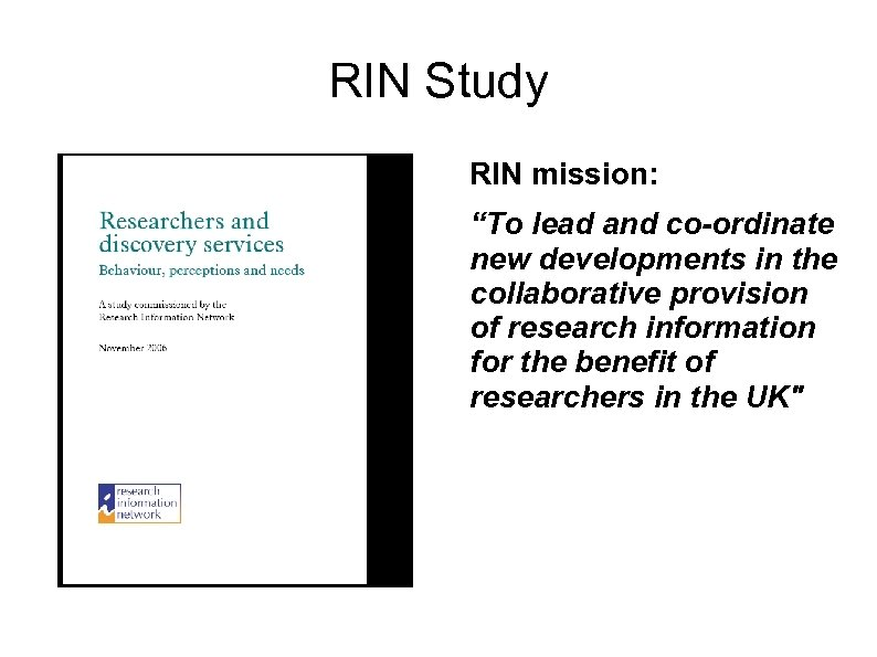 "RIN Study RIN mission: ""To lead and co-ordinate new developments in the collaborative provision"