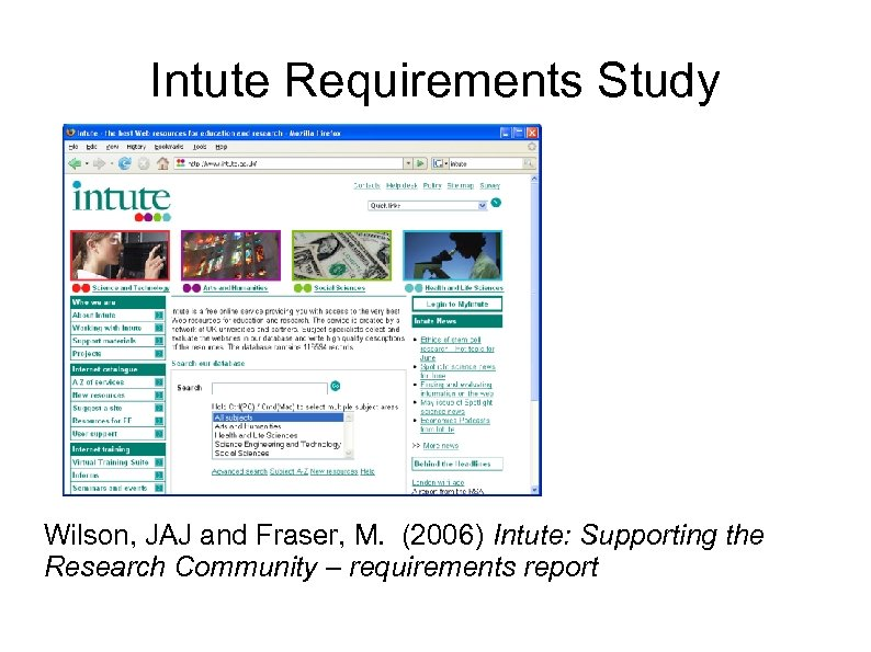 Intute Requirements Study Wilson, JAJ and Fraser, M. (2006) Intute: Supporting the Research Community