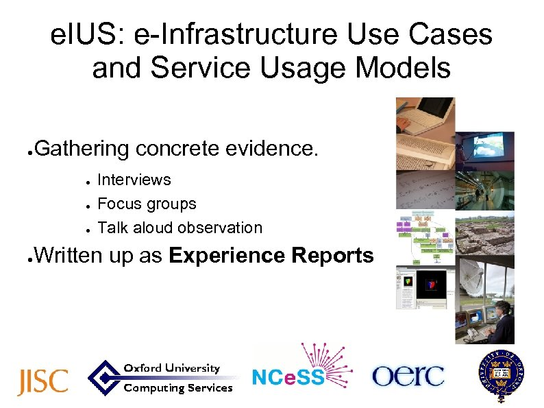 e. IUS: e-Infrastructure Use Cases and Service Usage Models ● Gathering concrete evidence. ●