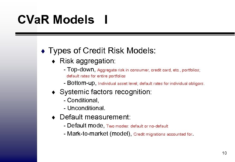 CVa. R Models I ¨ Types of Credit Risk Models: ¨ Risk aggregation: -