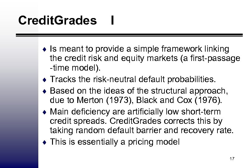 Credit. Grades I ¨ Is meant to provide a simple framework linking the credit