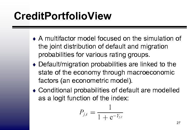 Credit. Portfolio. View ¨ A multifactor model focused on the simulation of the joint