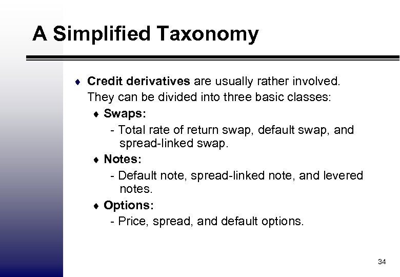 A Simplified Taxonomy ¨ Credit derivatives are usually rather involved. They can be divided