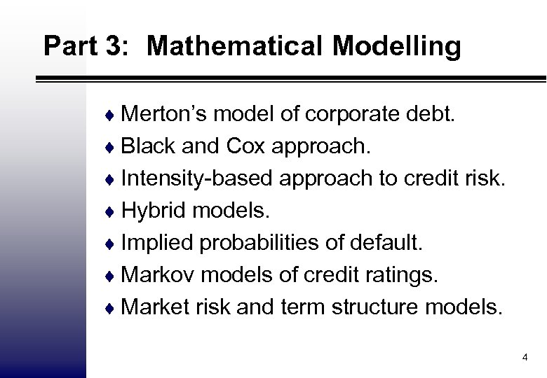 Part 3: Mathematical Modelling ¨ Merton's model of corporate debt. ¨ Black and Cox
