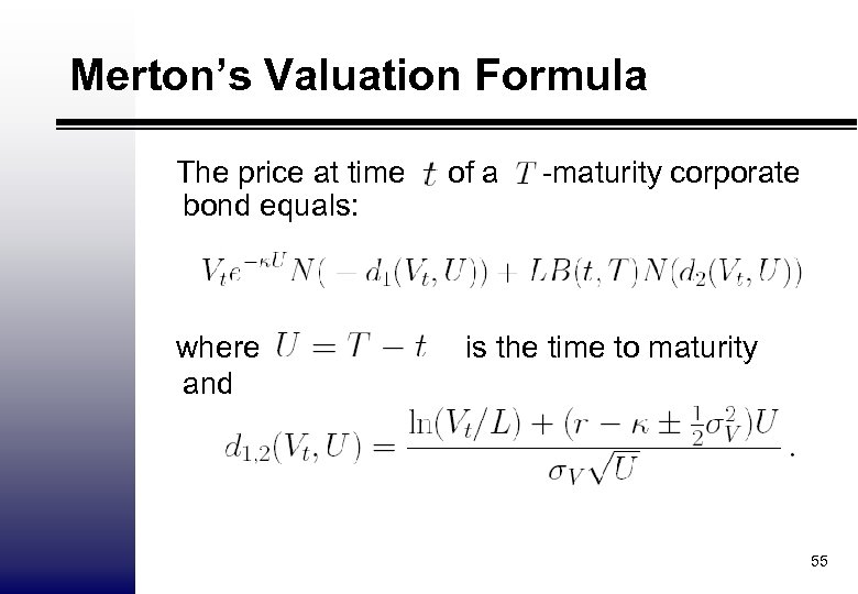 Merton's Valuation Formula The price at time bond equals: where and of a -maturity
