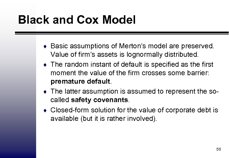 Black and Cox Model ¨ Basic assumptions of Merton's model are preserved. Value of