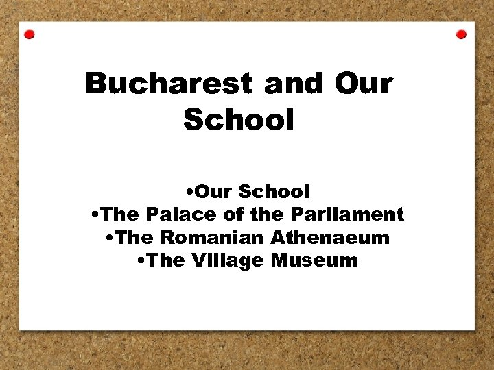 Bucharest and Our School • The Palace of the Parliament • The Romanian Athenaeum