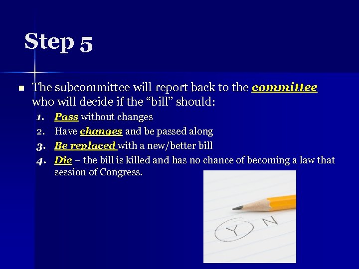 Step 5 n The subcommittee will report back to the committee who will decide