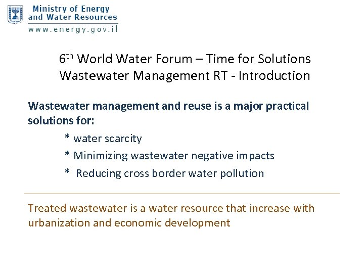 6 th World Water Forum – Time for Solutions Wastewater Management RT - Introduction