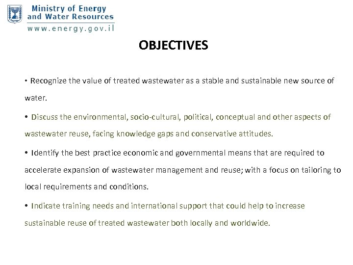 OBJECTIVES • Recognize the value of treated wastewater as a stable and sustainable new