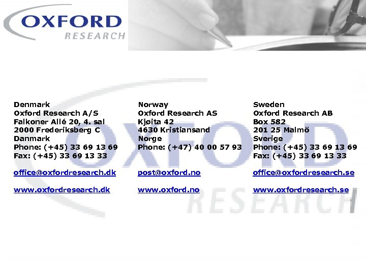 - a company in the Oxford Group - Denmark Oxford Research A/S Falkoner Allé