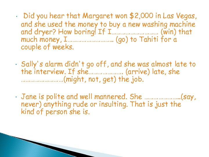 • Did you hear that Margaret won $2, 000 in Las Vegas, and