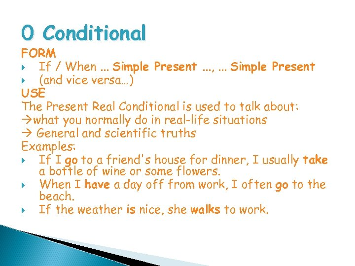 0 Conditional FORM If / When. . . Simple Present. . . , .