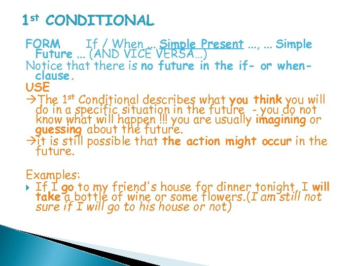 1 st CONDITIONAL FORM If / When. . . Simple Present. . . ,