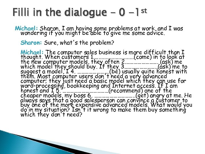 Filli in the dialogue – 0 -1 st Michael: Sharon, I am having some