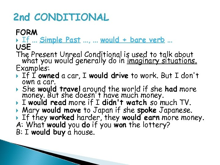 2 nd CONDITIONAL FORM If. . . Simple Past. . . , . .