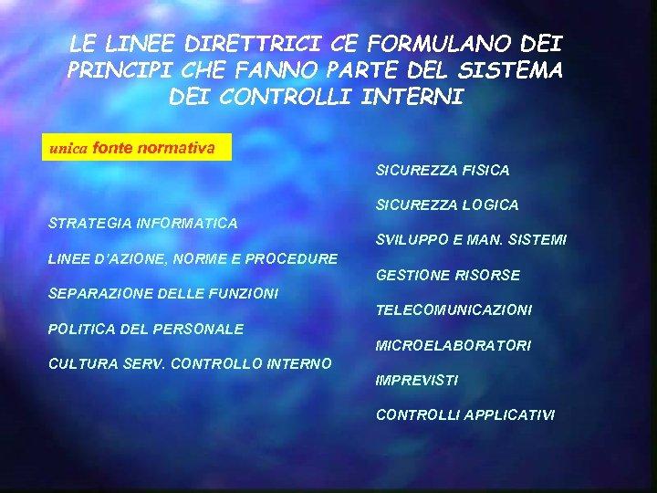 LE LINEE DIRETTRICI CE FORMULANO DEI PRINCIPI CHE FANNO PARTE DEL SISTEMA DEI CONTROLLI
