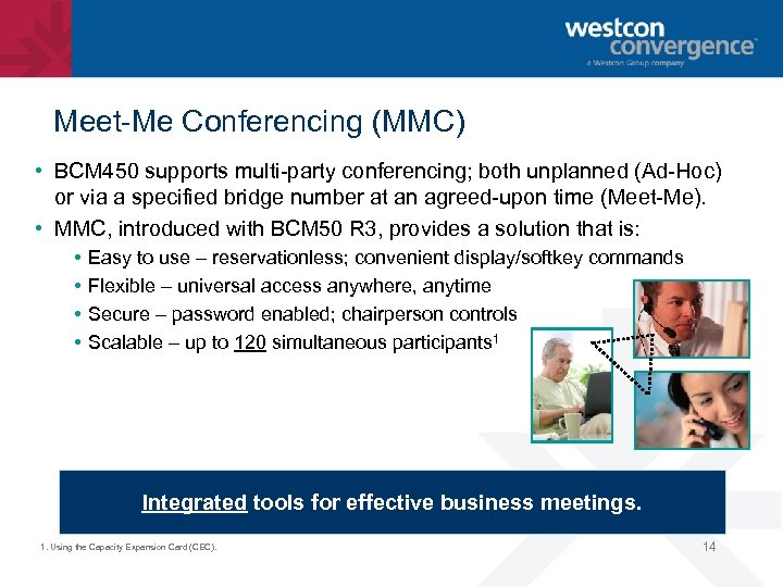 Meet-Me Conferencing (MMC) • BCM 450 supports multi-party conferencing; both unplanned (Ad-Hoc) or via