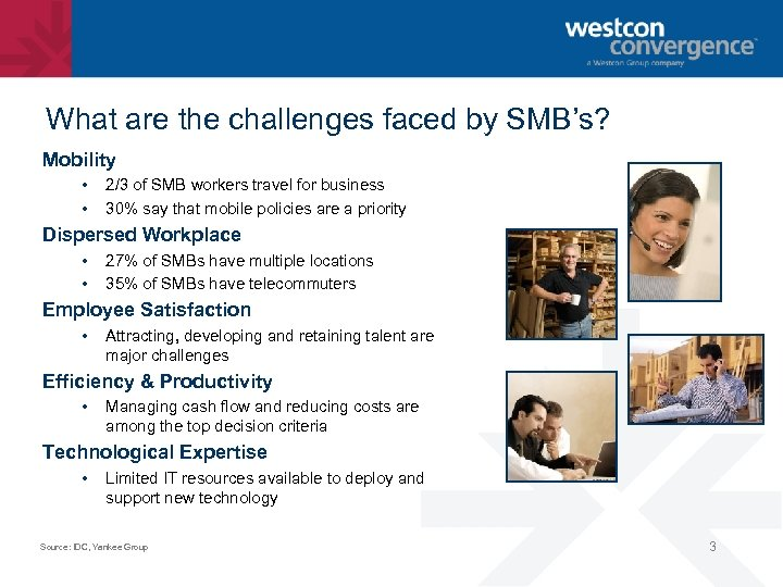 What are the challenges faced by SMB's? Mobility • • 2/3 of SMB workers